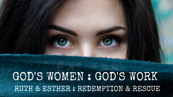 Sermon Series on Ruth & Esther - Redemption & Rescue